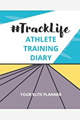 #TrackLife — Athlete Training Diary: Your Elite Planner Paperback