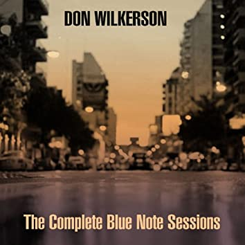 Don Wilkerson: The Complete Blue Note Sessions