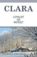 Clara Loyalist or Patriot