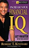 Rich Dad's Increase Your Financial IQ - Get Smarter with Your Money by Kiyosaki, Robert T. (2008) Paperback
