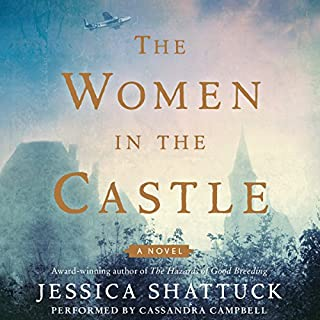 The Women in the Castle                   By:                                                                                                                                 Jessica Shattuck                               Narrated by:                                                                                                                                 Cassandra Campbell                      Length: 12 hrs and 38 mins     3,366 ratings     Overall 4.2