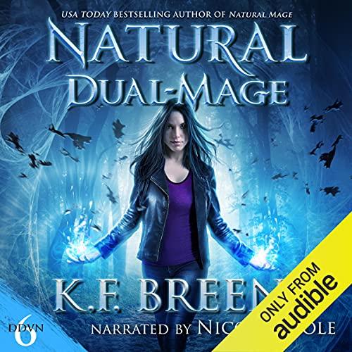 Natural Dual-Mage: Demon Days, Vampire Nights World, Book 6
