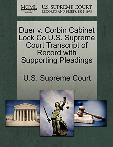 Duer V. Corbin Cabinet Lock Co U.S. Supreme Court Transcript of Record with Supporting Pleadings