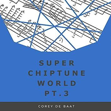 Super Chiptune World, Pt. 3