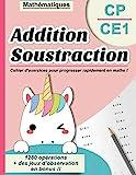 Addition Soustraction CP CE1 : Mathématiques | Cahier d'exercices pour progresser rapidement en maths ! | 1280 opérations + des jeux d'observation en bonus !!: Et je deviens fort(e) en calcul mental !