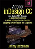 Adobe InDesign CC User Guide (2021 Release): A Quick Reference Guide to Adobe InDesign Creative Cloud for Designing Attractive Books and Magazines (English Edition)