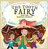 The The Tooth Fairy: and the Magical Journey (The Tooth Fairy Adventures)