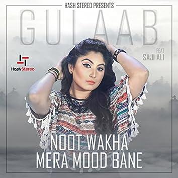 Noot Wakha Mera Mood Bane - Single