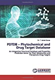 PDTDB  Phytochemical and Drug Target Database: An Integrative Structural Database and Properties Prediction Server for Plant Metabolites and Therapeutic Drug Targets