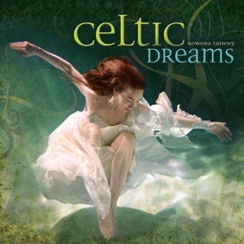 Celtic Dreams by Rowena Taheny (2010-01-01)