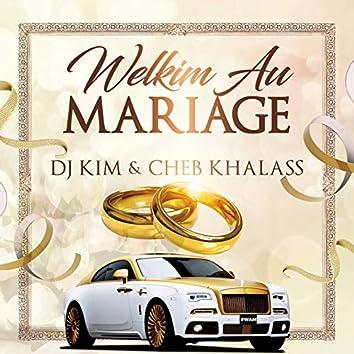 Welkim au mariage (feat. Cheb Khalass)