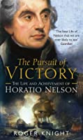 Pursuit of Victory: The Life And Achievement Of Horatio Nelson by Roger Knight(2006-07-25)