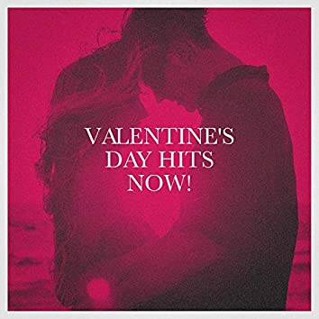 Valentine's Day Hits Now!