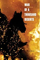 War of a Thousand Deserts: Indian Raids and the U.S.-Mexican War (The Lamar Series in Western History) Kindle Edition