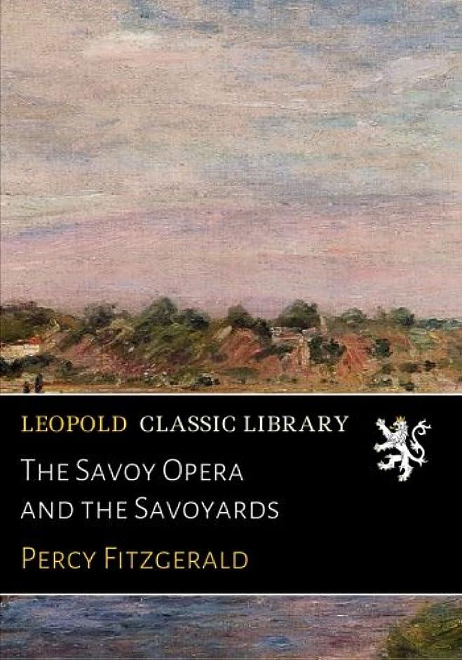 束豊かにするブームThe Savoy Opera and the Savoyards