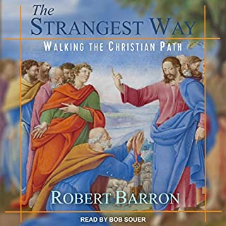 The Strangest Way     Walking the Christian Path              By:                                                                                                                                 Robert Barron                               Narrated by:                                                                                                                                 Bob Souer                      Length: 6 hrs and 26 mins     5 ratings     Overall 4.8