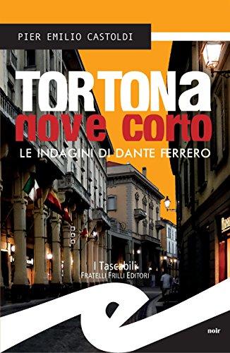 Tortona nove corto: Le indagini di Dante Ferrero