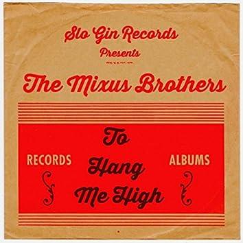 To Hang Me High