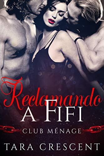 Reclamando a Fifi: Un Romance con Trío HMH (La Serie Club M