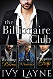 The Billionaire Club Trilogy: The Wedding Rescue, The Courtship Maneuver, & The Temptation Trap