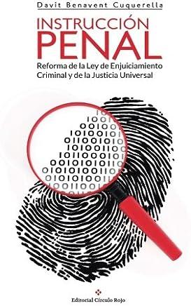 Instrucción Penal, Reforma de la ley de enjuiciamiento criminal y la justicia universal