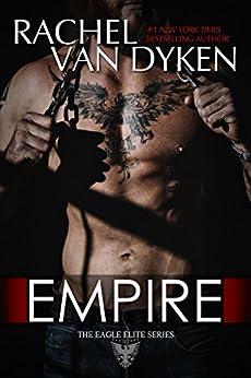 Empire (Eagle Elite Book 7) by [Rachel Van Dyken]