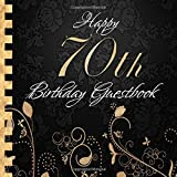 Happy 70th Birthday Guestbook: Elegant Black and Gold Binding I For 60 Guests I For written Wishes and the most beautiful Photos I Square Format I Softcover I 70th Birthday Gift Idea