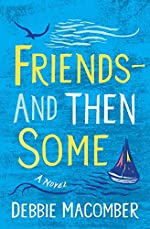 Friends--And Then Some: A Novel (Debbie Macomber Classics)