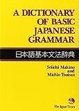 Dict of Basic Japanese Grammar - Seiichi Makino