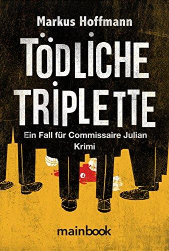 Tödliche Triplette. Ein Fall für Commissaire Julian: Kriminalroman