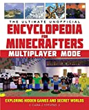 The Ultimate Unofficial Encyclopedia for Minecrafters: Multiplayer Mode: Exploring Hidden Games and Secret Worlds (English Edition)