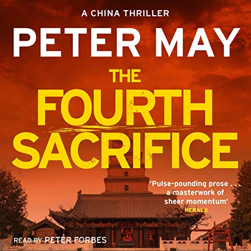The Fourth Sacrifice     The China Thrillers, Book 2              De :                                                                                                                                 Peter May                               Lu par :                                                                                                                                 Peter Forbes                      Durée : 13 h et 20 min     2 notations     Global 5,0