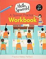 A Spanish Practice Workbook (Hello Spanish!)