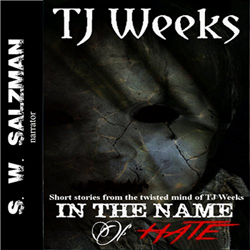 In the Name of Hate Audiobook By TJ Weeks cover art