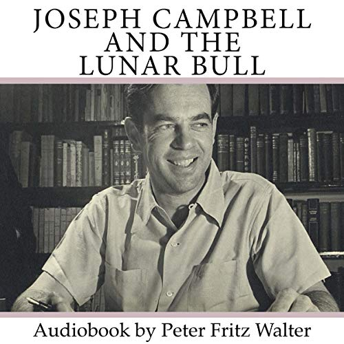 Joseph Campbell and the Lunar Bull: Short Bio, Book Reviews, and Quotes (Great Minds Series 7) audiobook cover art