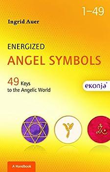 Energized Angel Symbols 49 Keys to the Angelic World