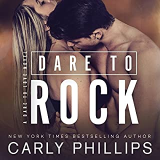 Dare to Rock                   By:                                                                                                                                 Carly Phillips                               Narrated by:                                                                                                                                 Sophie Eastlake                      Length: 6 hrs and 36 mins     205 ratings     Overall 4.3