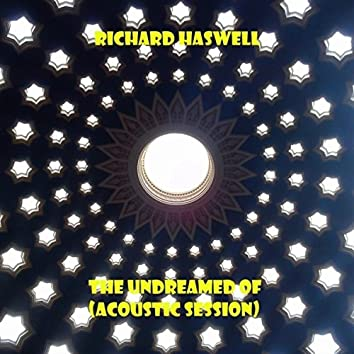 The Undreamed Of (Acoustic Session)