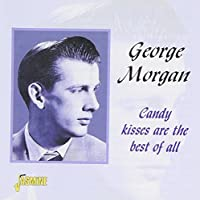Candy Kisses Are The Best Of All by George Morgan (2000-03-01)