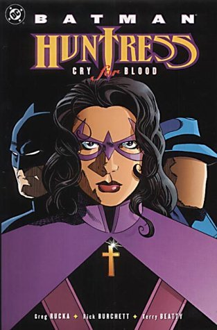 Batman: Huntress - Cry for Blood by Greg Rucka (22-Mar-2002) Paperback