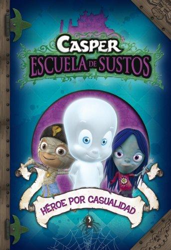 Héroe por casualidad (Casper. Escuela de Sustos 1)