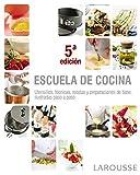 Escuela de cocina (LAROUSSE - Libros Ilustrados/ Prácticos