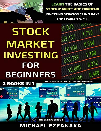 Stock Market Investing For Beginners (2 Books In 1): Learn The Basics Of...