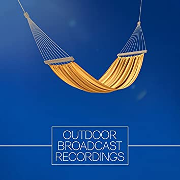 Outdoor Broadcast Recordings