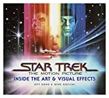 Star Trek: The Motion Picture: The Art and Visual Effects - Jeff Bond