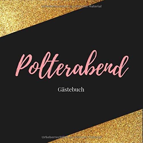 Polterabend Gästebuch: Gästebuch Für Den Polterabend I Erinnerung I Geschenkidee I Andenken I...
