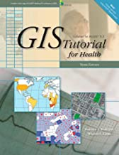 GIS Tutorial for Health: Third Edition (GIS Tutorials)