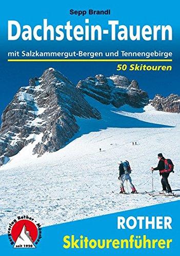 Dachstein-Tauern: mit Salzkammergut-Bergen und Tennengebirge. 50 Skitouren (Rother Skitourenführer)