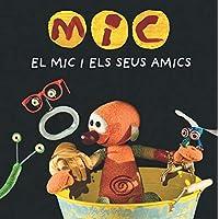 MIC. El Mic i els seus amics: 18 (Basics)