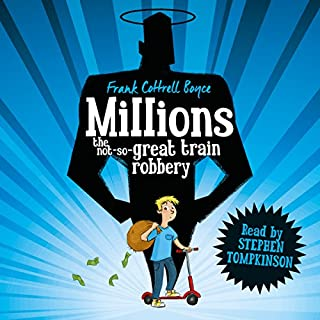 Millions                   By:                                                                                                                                 Frank Cottrell Boyce                               Narrated by:                                                                                                                                 Stephen Tompkinson                      Length: 4 hrs and 38 mins     106 ratings     Overall 4.4